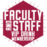 Faculty/Staff VIP Drink Membership